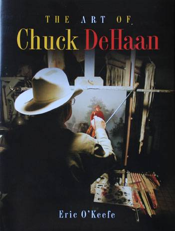 The Art of Chuck DeHann  By Eric O'Keefe