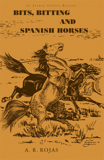 Bits, Bitting and Spanish Horses By Arnold R. Rojas