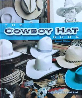 The Cowboy Hat Book  (Revised Edition)  By William Reynolds and Ritch Rand