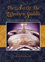 The Art of The Western Saddle by Bill Reynolds